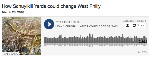 "INQUIRY and Place : Radio Times ""How Schulkill Yards Could Change West Philly"""